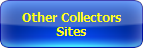 Other Collectors<br />Sites